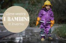 come-vestire-i-bambini-in-inverno