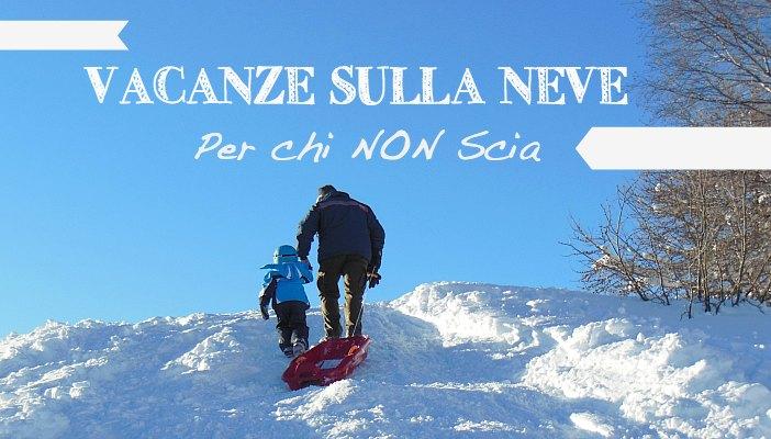 vacanze-sulla-neve-per-chi-non-scia